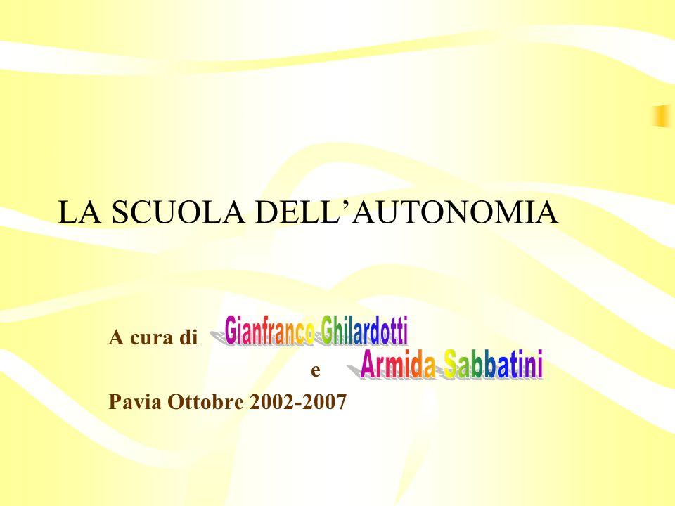 LA SCUOLA DELL'AUTONOMIA A cura di e Pavia Ottobre 2002-2007
