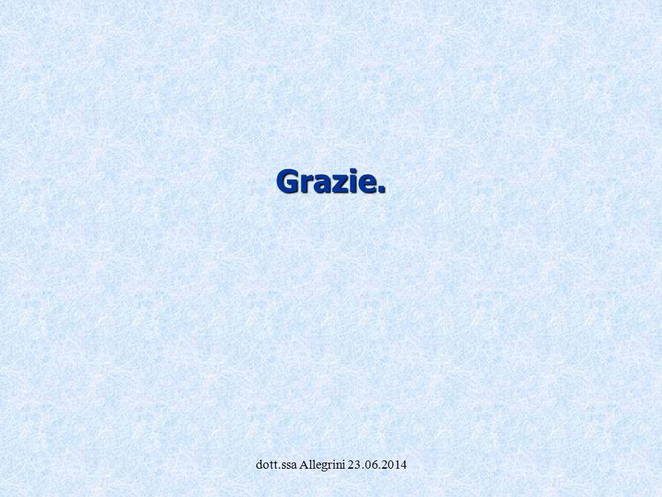 dott.ssa Allegrini 23.06.2014 Grazie.