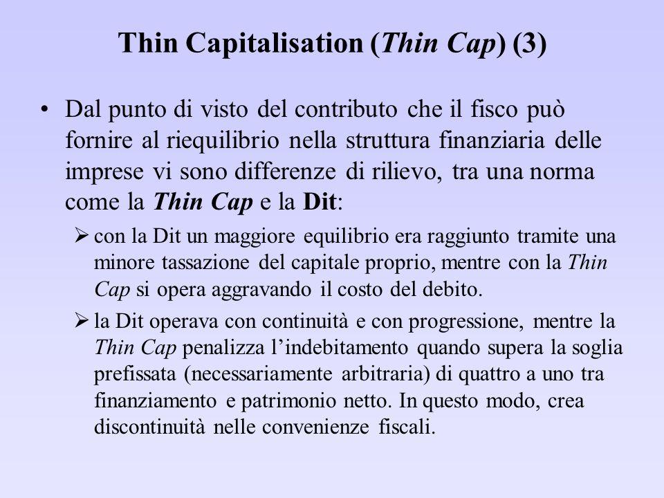Thin Capitalisation (Thin Cap) (3) Dal punto di visto del contributo che il fisco può fornire al riequilibrio nella struttura finanziaria delle impres
