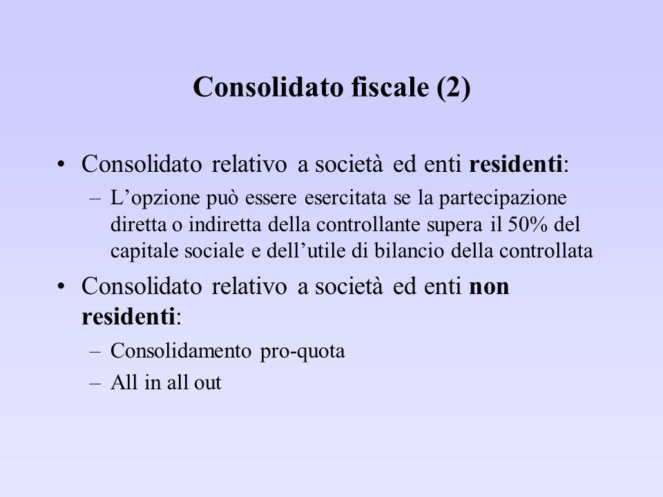 Consolidato fiscale (2) Consolidato relativo a società ed enti residenti: –L'opzione può essere esercitata se la partecipazione diretta o indiretta de