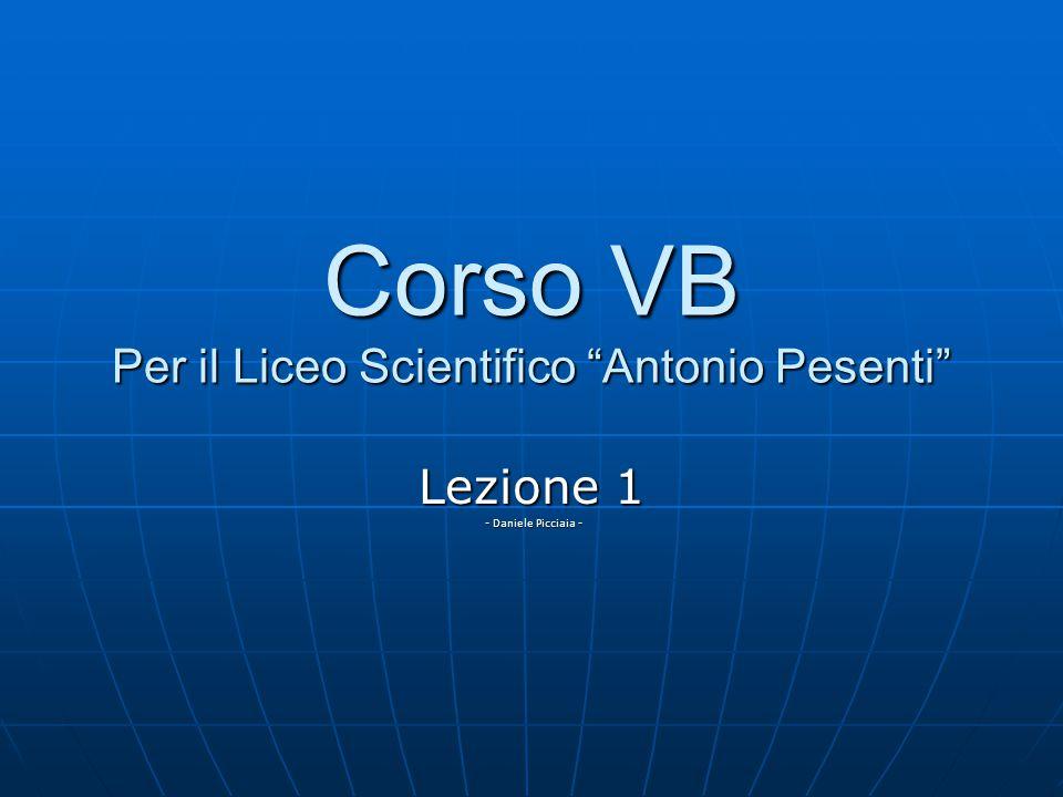 Corso VB Per il Liceo Scientifico Antonio Pesenti Lezione 1 - Daniele Picciaia - - Daniele Picciaia -