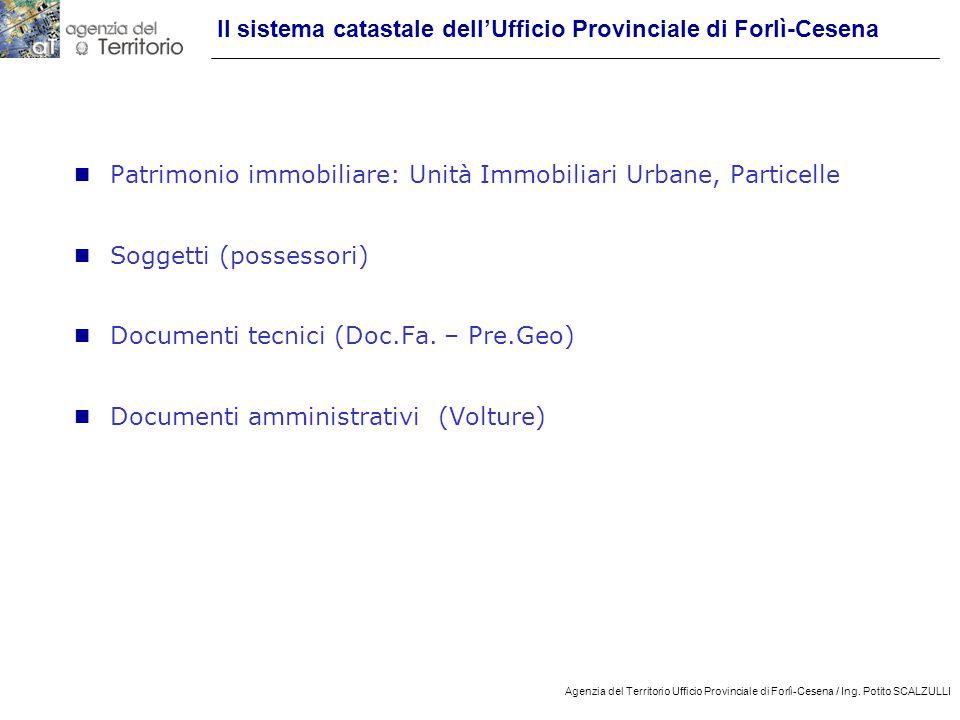 2 Agenzia del Territorio Ufficio Provinciale di Forlì-Cesena / Ing. Potito SCALZULLI Il sistema catastale dell'Ufficio Provinciale di Forlì-Cesena n P