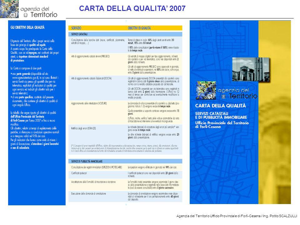 9 Agenzia del Territorio Ufficio Provinciale di Forlì-Cesena / Ing. Potito SCALZULLI CARTA DELLA QUALITA' 2007