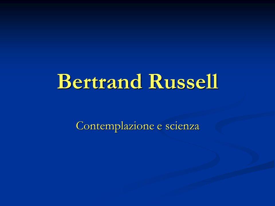Bertrand Russell Contemplazione e scienza