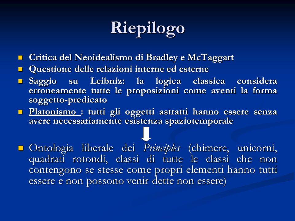 Riepilogo Critica del Neoidealismo di Bradley e McTaggart Critica del Neoidealismo di Bradley e McTaggart Questione delle relazioni interne ed esterne