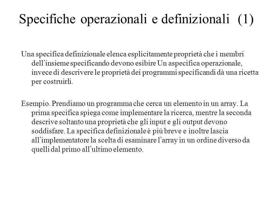 Specifiche operazionali e definizionali (1) Una specifica definizionale elenca esplicitamente proprietà che i membri dell ' insieme specificando devon