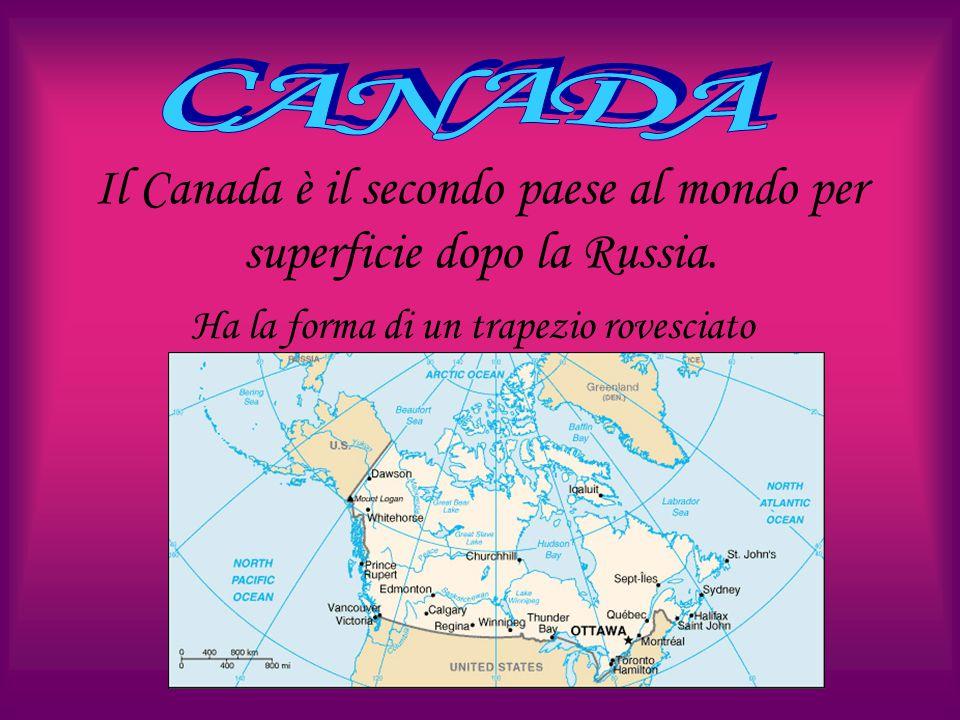 Il Canada è il secondo paese al mondo per superficie dopo la Russia. Ha la forma di un trapezio rovesciato