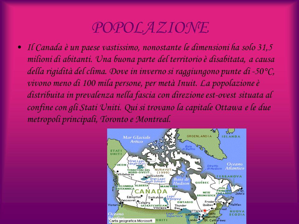 POPOLAZIONE Il Canada è un paese vastissimo, nonostante le dimensioni ha solo 31,5 milioni di abitanti. Una buona parte del territorio è disabitata, a
