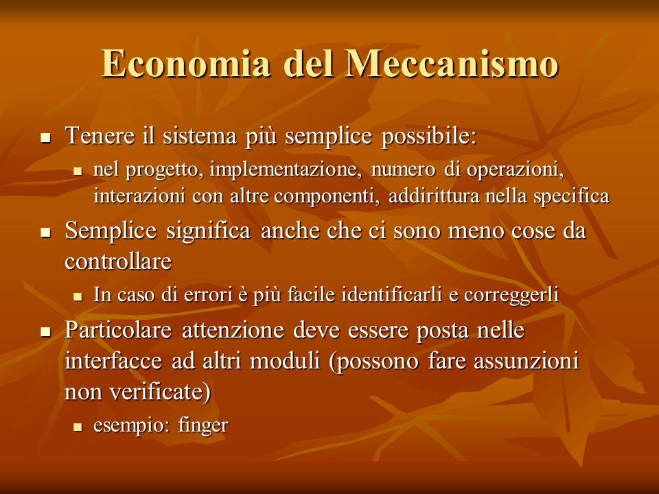 Economia del Meccanismo Tenere il sistema più semplice possibile: Tenere il sistema più semplice possibile: nel progetto, implementazione, numero di o