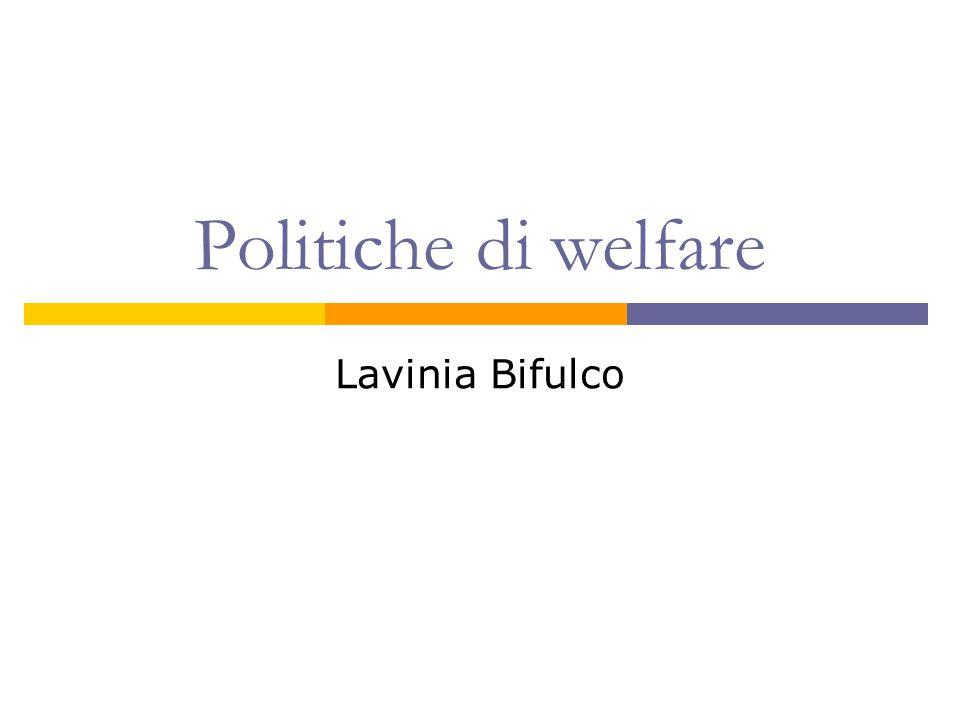Politiche di welfare Lavinia Bifulco