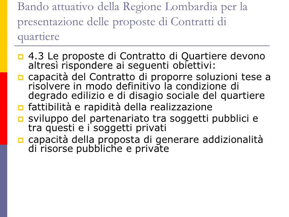Bando attuativo della Regione Lombardia per la presentazione delle proposte di Contratti di quartiere  4.3 Le proposte di Contratto di Quartiere devo
