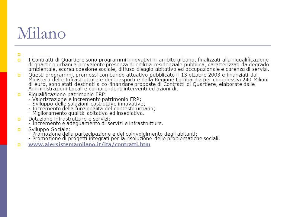 Milano   I Contratti di Quartiere sono programmi innovativi in ambito urbano, finalizzati alla riqualificazione di quartieri urbani a prevalente pre