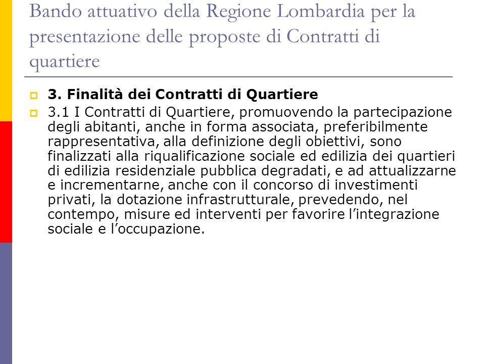 Bando attuativo della Regione Lombardia per la presentazione delle proposte di Contratti di quartiere  3. Finalità dei Contratti di Quartiere  3.1 I