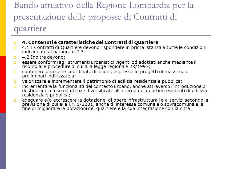 Bando attuativo della Regione Lombardia per la presentazione delle proposte di Contratti di quartiere  4. Contenuti e caratteristiche dei Contratti d