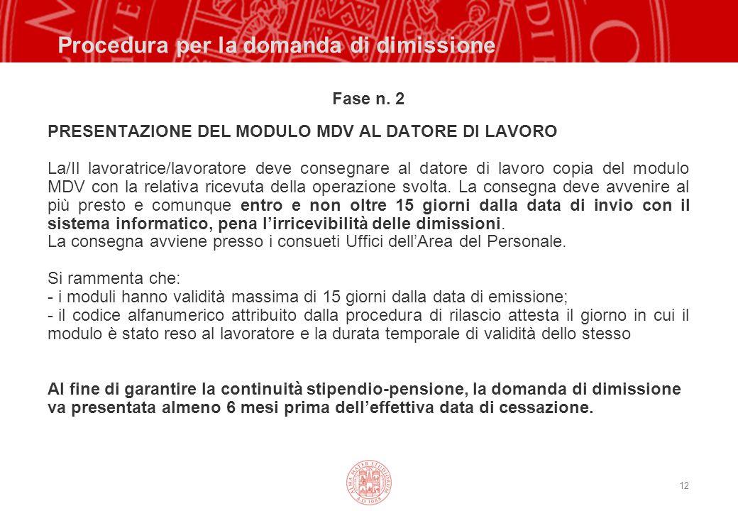 12 Procedura per la domanda di dimissione Fase n.