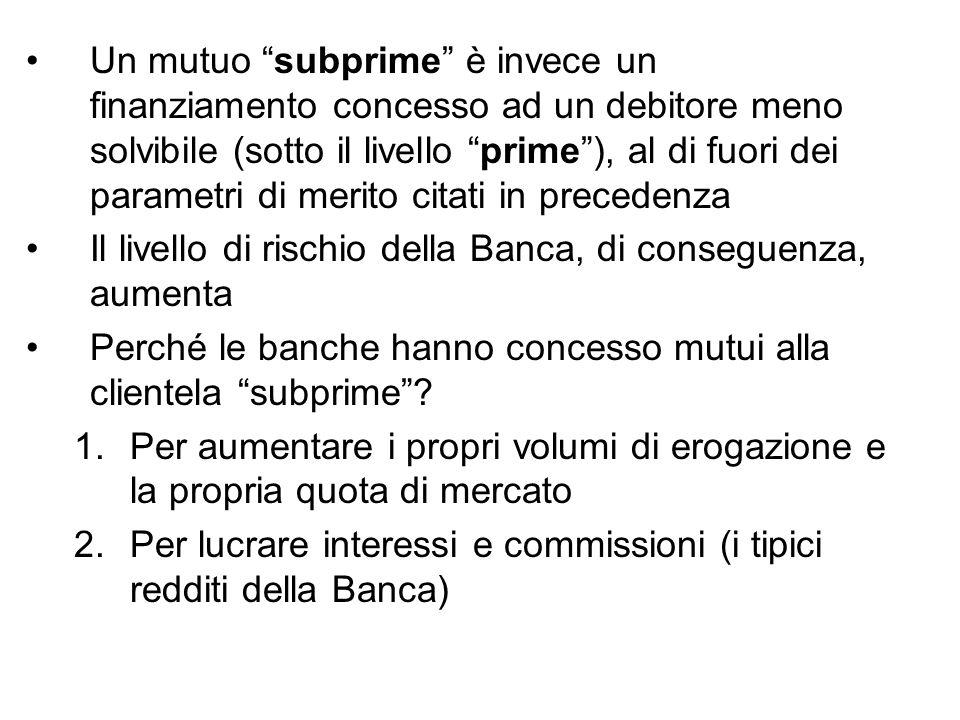 """Un mutuo """"subprime"""" è invece un finanziamento concesso ad un debitore meno solvibile (sotto il livello """"prime""""), al di fuori dei parametri di merito c"""