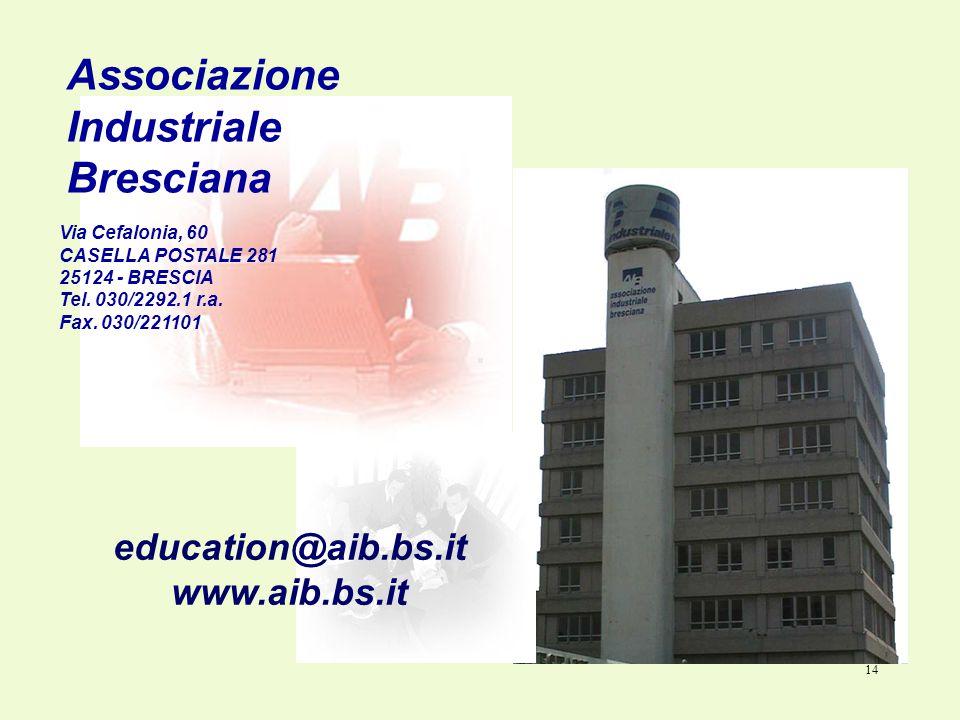 14 Associazione Industriale Bresciana Via Cefalonia, 60 CASELLA POSTALE 281 25124 - BRESCIA Tel.