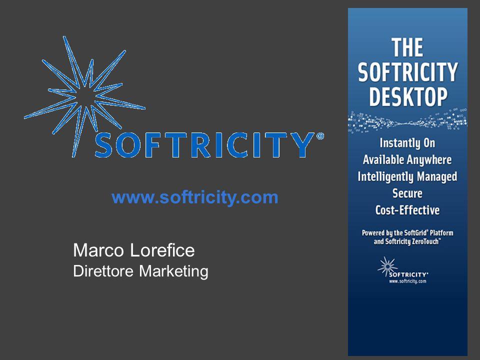 www.softricity.com The Softricity Desktop Riduce i Costi SicuroDisponibile Ovunque Gestito Intelligentemente Pronto Subito Accelera il time to market e riduce i costi nel dare le applicazioni agli utenti nel momento in cui lo necessitano