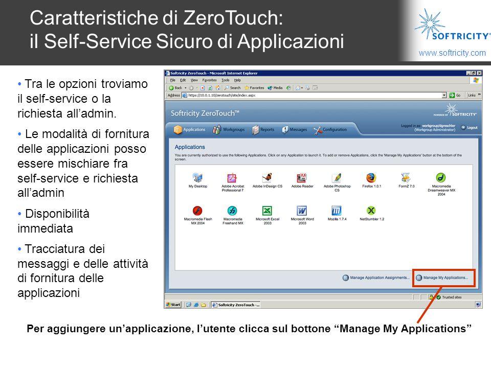 www.softricity.com Per aggiungere un'applicazione, l'utente clicca sul bottone Manage My Applications Tra le opzioni troviamo il self-service o la richiesta all'admin.