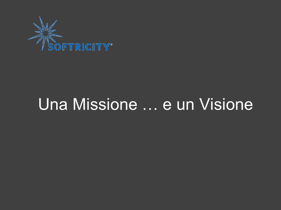 www.softricity.com Una Missione … e un Visione