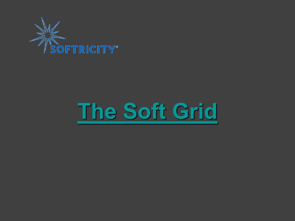 www.softricity.com The Soft Grid The Soft Grid