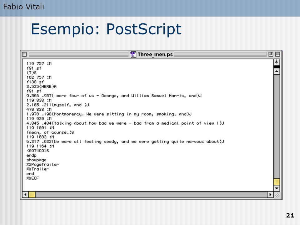 Fabio Vitali 21 Esempio: PostScript