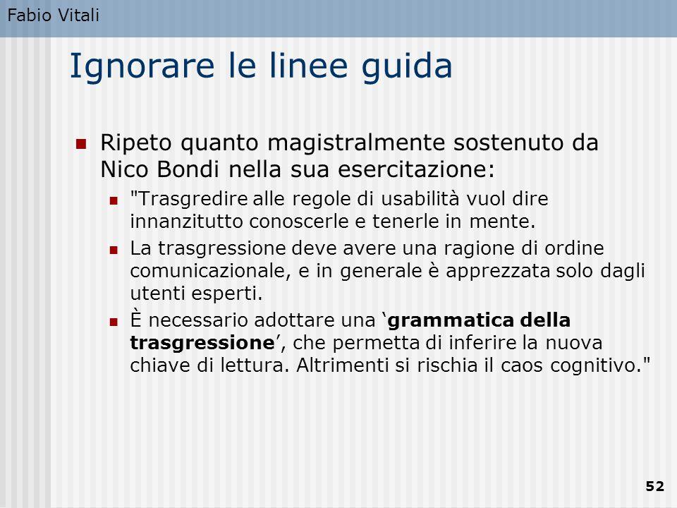 Fabio Vitali 52 Ignorare le linee guida Ripeto quanto magistralmente sostenuto da Nico Bondi nella sua esercitazione: