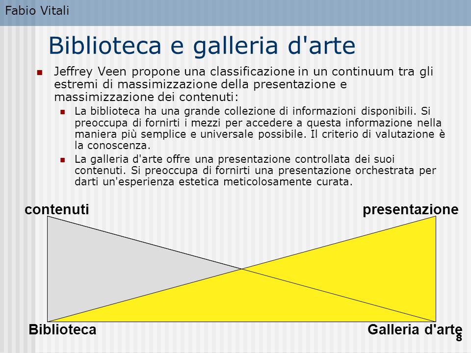Fabio Vitali 8 Biblioteca e galleria d'arte Jeffrey Veen propone una classificazione in un continuum tra gli estremi di massimizzazione della presenta