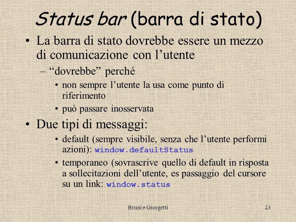 """Bruni e Giorgetti23 Status bar (barra di stato) La barra di stato dovrebbe essere un mezzo di comunicazione con l'utente –""""dovrebbe"""" perché non sempre"""