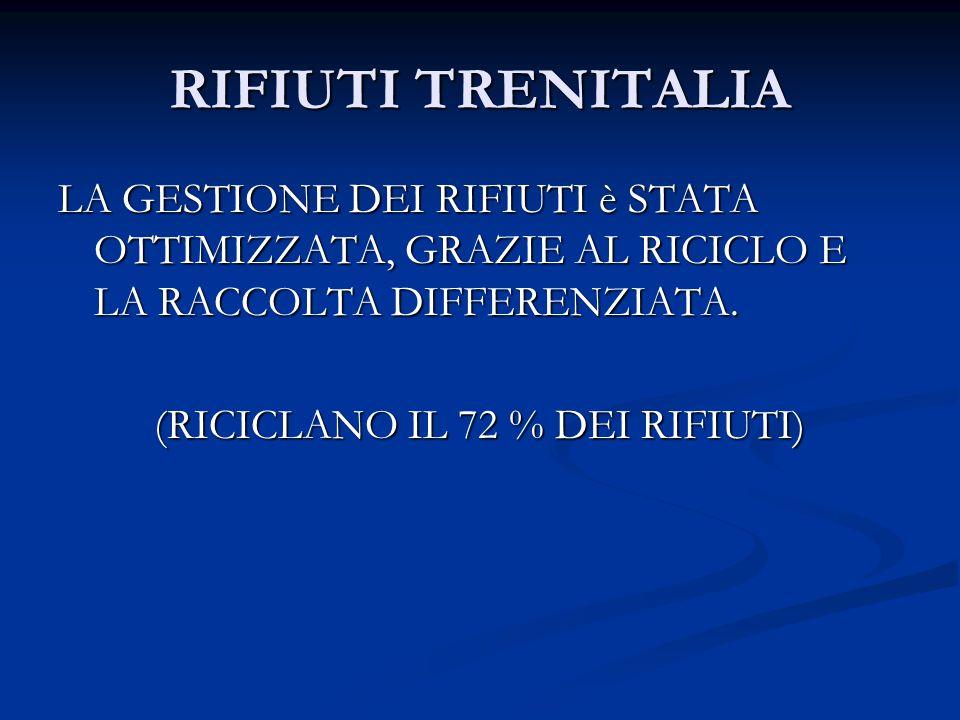 RIFIUTI TRENITALIA LA GESTIONE DEI RIFIUTI è STATA OTTIMIZZATA, GRAZIE AL RICICLO E LA RACCOLTA DIFFERENZIATA. (RICICLANO IL 72 % DEI RIFIUTI) (RICICL