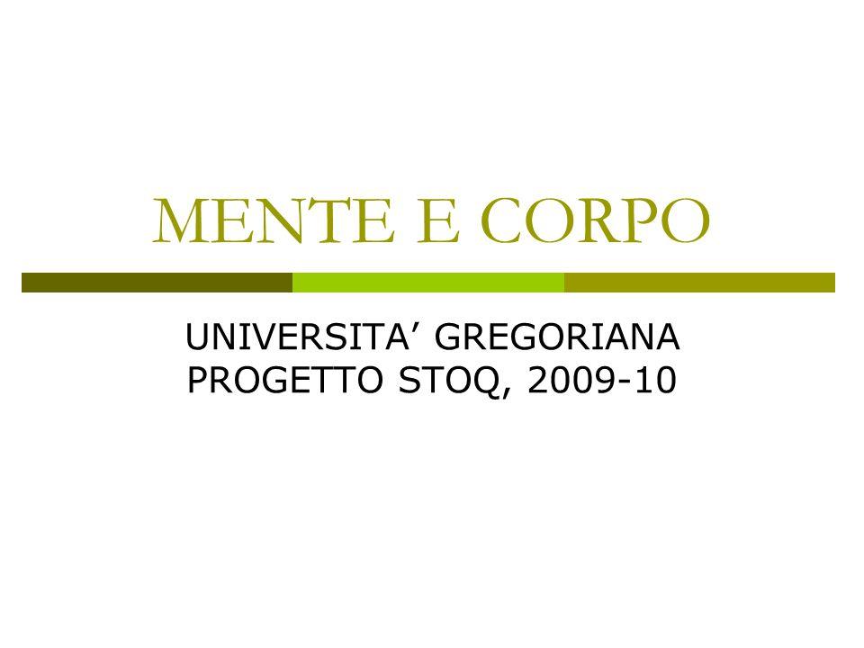 MENTE E CORPO UNIVERSITA' GREGORIANA PROGETTO STOQ, 2009-10