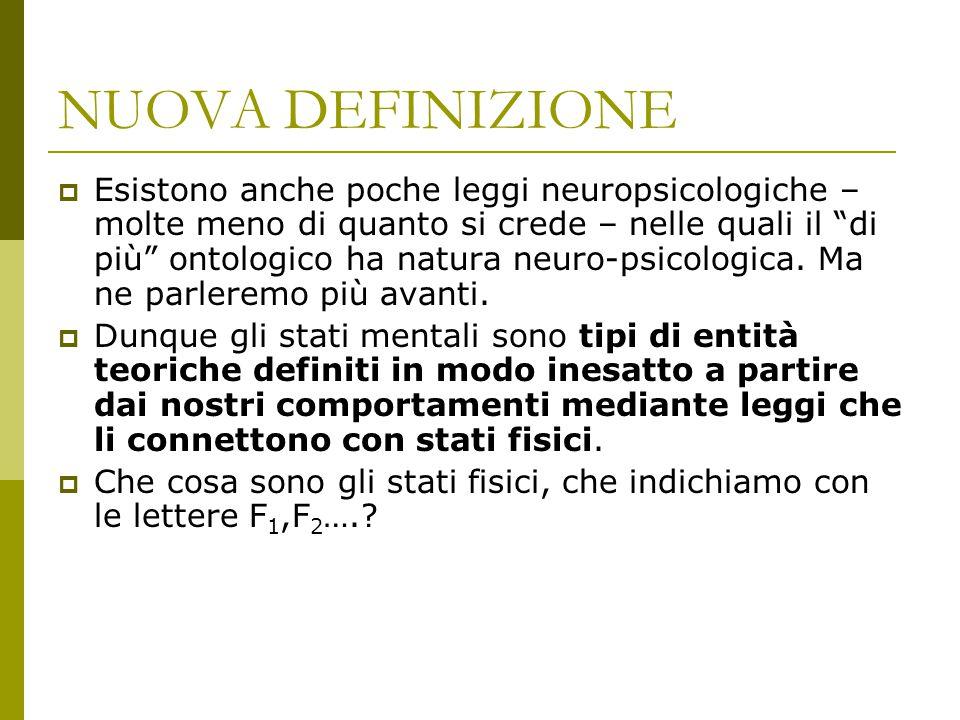 """NUOVA DEFINIZIONE  Esistono anche poche leggi neuropsicologiche – molte meno di quanto si crede – nelle quali il """"di più"""" ontologico ha natura neuro-"""