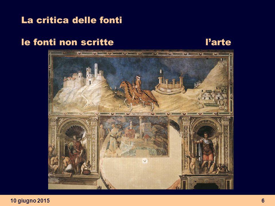 10 giugno 20156 La critica delle fonti le fonti non scritte l'arte