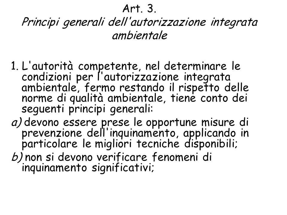 Art. 3. Principi generali dell autorizzazione integrata ambientale 1.