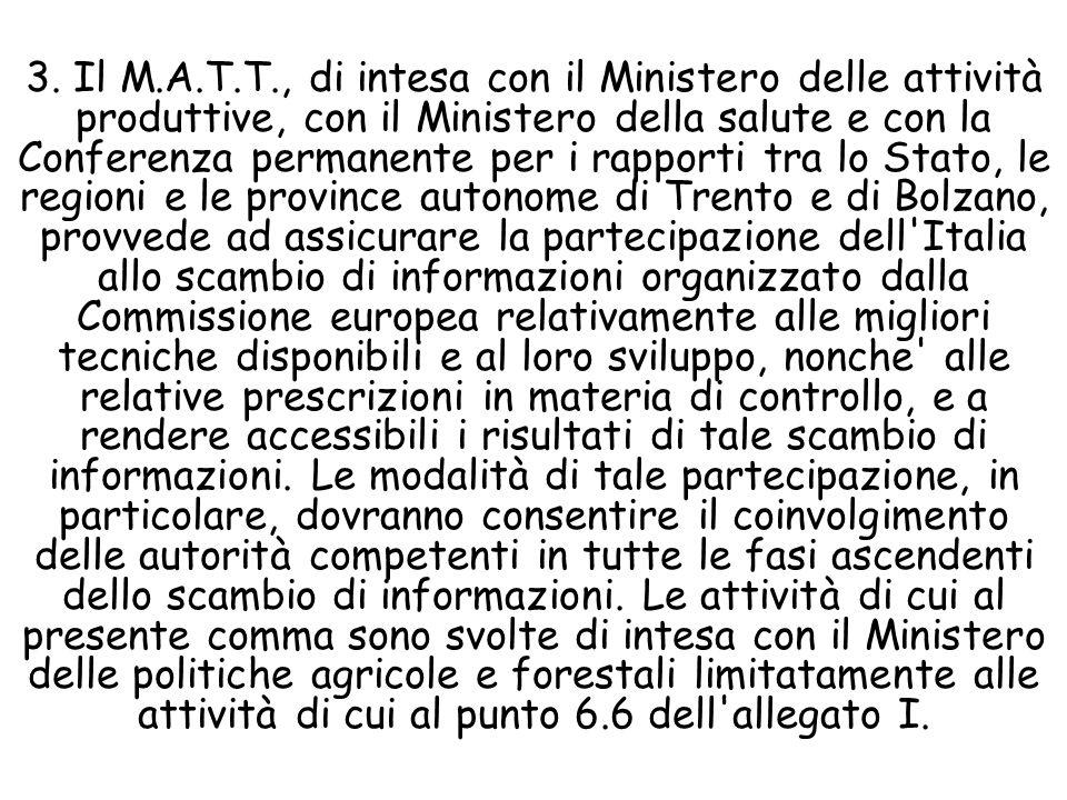 3. Il M.A.T.T., di intesa con il Ministero delle attività produttive, con il Ministero della salute e con la Conferenza permanente per i rapporti tra