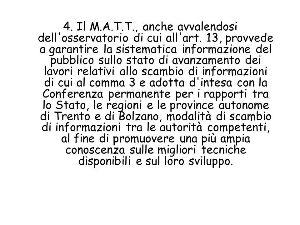 4. Il M.A.T.T., anche avvalendosi dell osservatorio di cui all art.