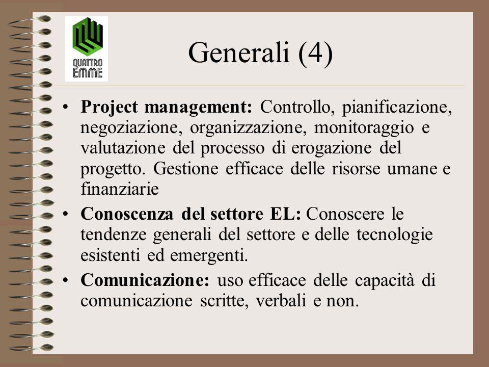 Generali (4) Project management: Controllo, pianificazione, negoziazione, organizzazione, monitoraggio e valutazione del processo di erogazione del progetto.