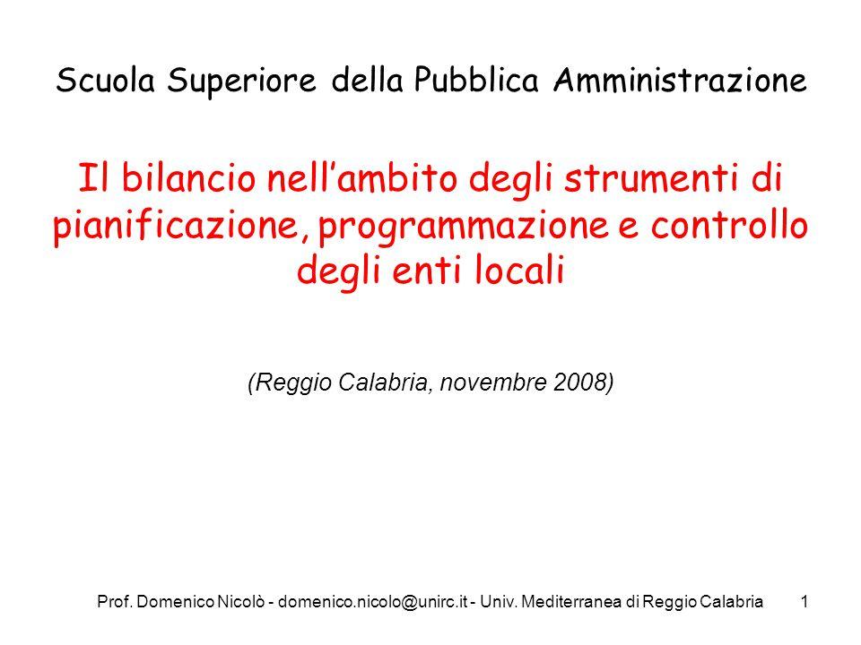 Prof. Domenico Nicolò - domenico.nicolo@unirc.it - Univ. Mediterranea di Reggio Calabria1 Scuola Superiore della Pubblica Amministrazione Il bilancio