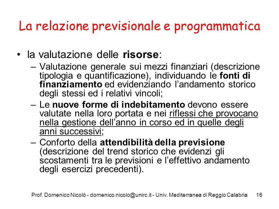 Prof. Domenico Nicolò - domenico.nicolo@unirc.it - Univ. Mediterranea di Reggio Calabria16 La relazione previsionale e programmatica la valutazione de