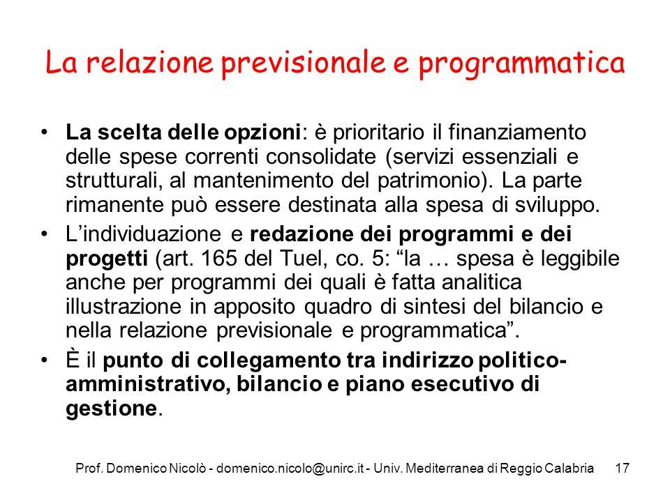 Prof. Domenico Nicolò - domenico.nicolo@unirc.it - Univ. Mediterranea di Reggio Calabria17 La relazione previsionale e programmatica La scelta delle o