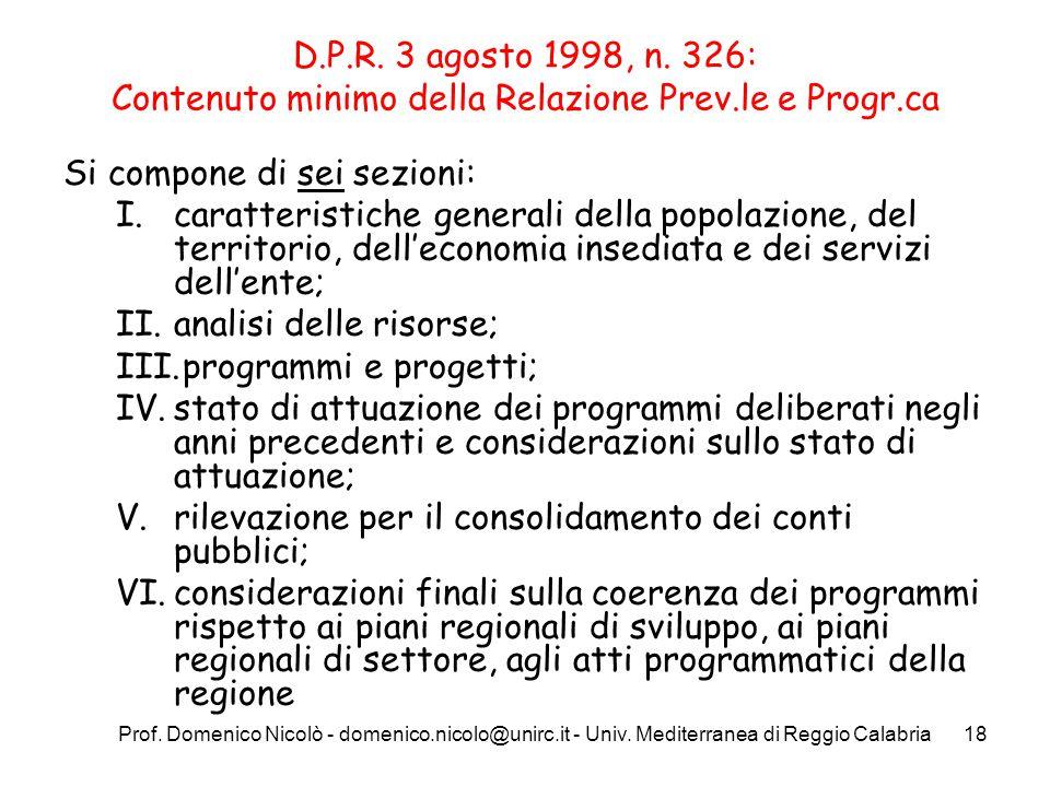 Prof. Domenico Nicolò - domenico.nicolo@unirc.it - Univ. Mediterranea di Reggio Calabria18 D.P.R. 3 agosto 1998, n. 326: Contenuto minimo della Relazi