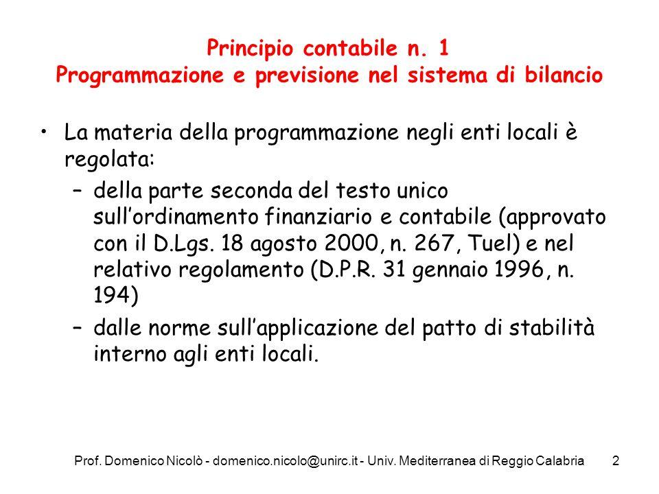 Prof. Domenico Nicolò - domenico.nicolo@unirc.it - Univ. Mediterranea di Reggio Calabria2 Principio contabile n. 1 Programmazione e previsione nel sis