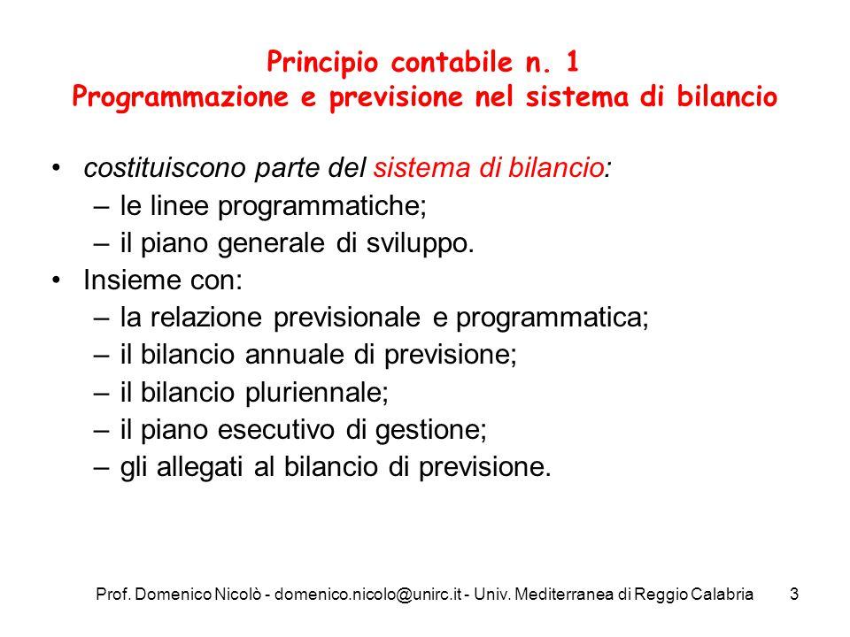 Prof. Domenico Nicolò - domenico.nicolo@unirc.it - Univ. Mediterranea di Reggio Calabria3 Principio contabile n. 1 Programmazione e previsione nel sis