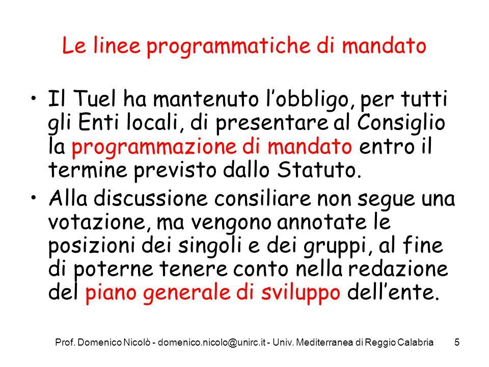 Prof. Domenico Nicolò - domenico.nicolo@unirc.it - Univ. Mediterranea di Reggio Calabria5 Le linee programmatiche di mandato Il Tuel ha mantenuto l'ob