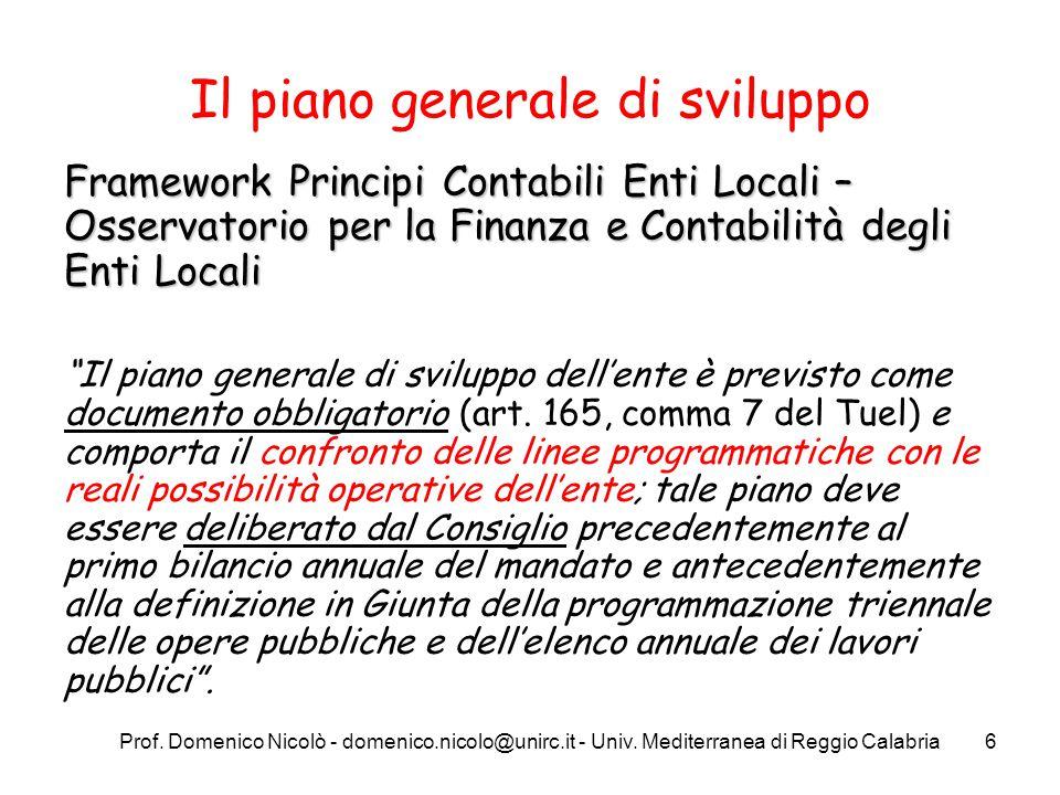 Prof. Domenico Nicolò - domenico.nicolo@unirc.it - Univ. Mediterranea di Reggio Calabria6 Il piano generale di sviluppo Framework Principi Contabili E