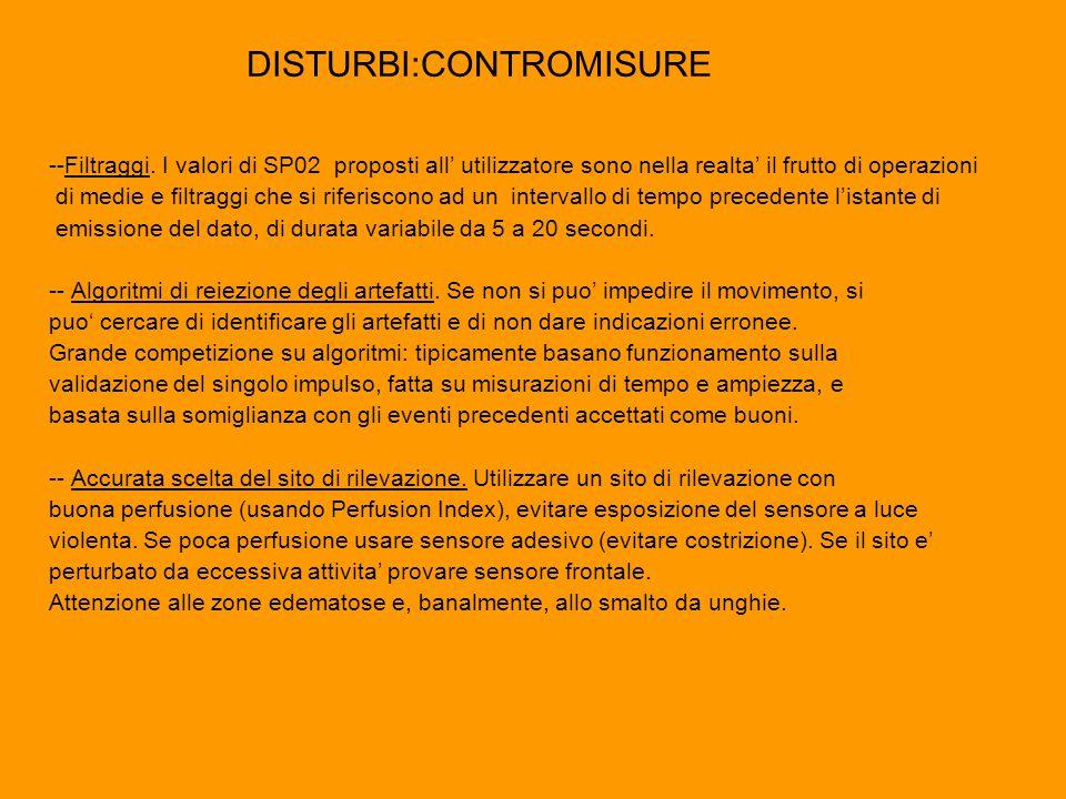 DISTURBI:CONTROMISURE --Filtraggi. I valori di SP02 proposti all' utilizzatore sono nella realta' il frutto di operazioni di medie e filtraggi che si