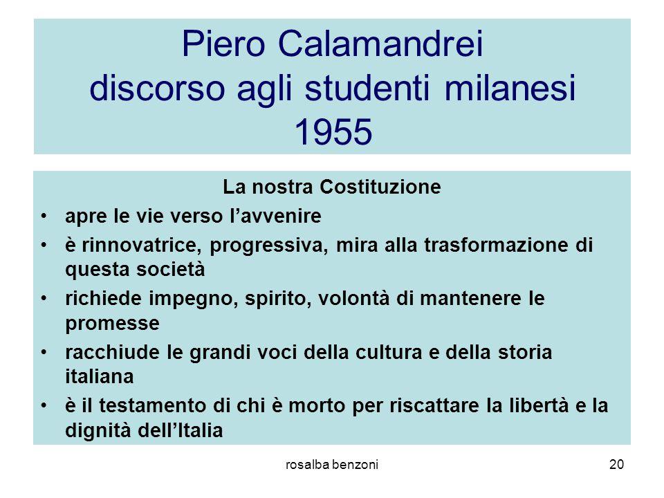 rosalba benzoni20 Piero Calamandrei discorso agli studenti milanesi 1955 La nostra Costituzione apre le vie verso l'avvenire è rinnovatrice, progressi