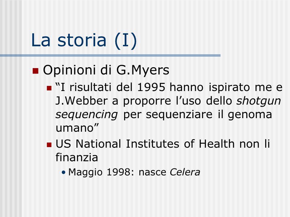 """Opinioni di G.Myers """"I risultati del 1995 hanno ispirato me e J.Webber a proporre l'uso dello shotgun sequencing per sequenziare il genoma umano"""" US N"""