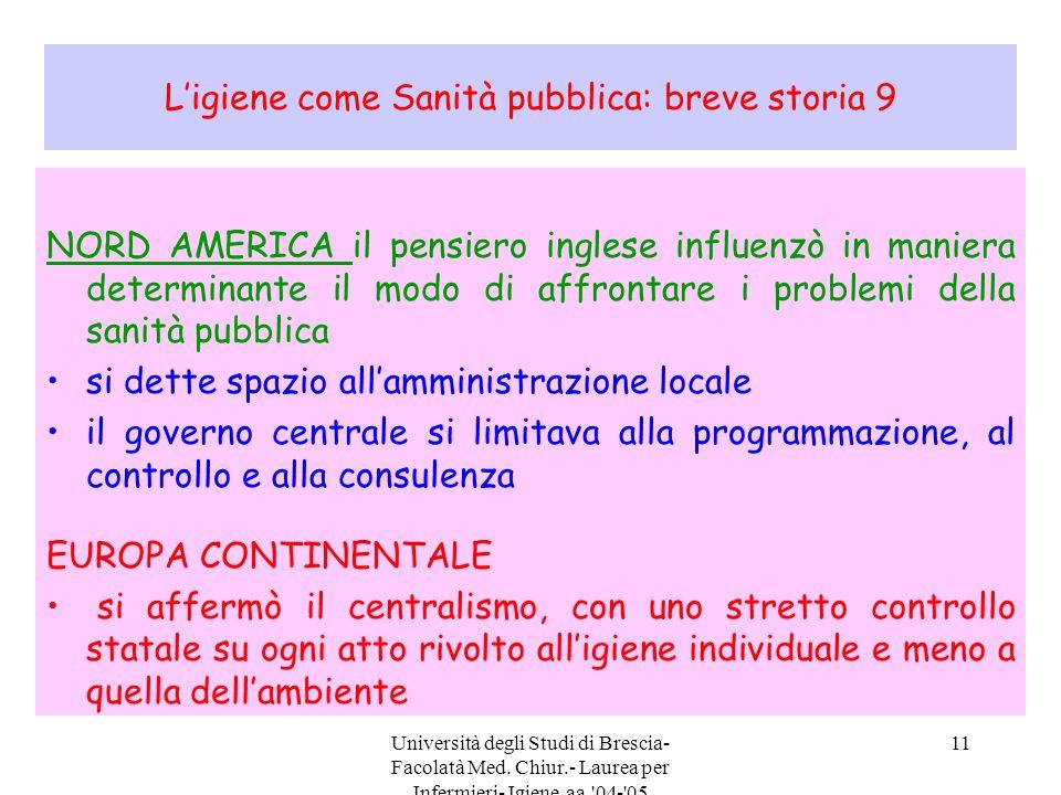 Università degli Studi di Brescia- Facolatà Med. Chiur.- Laurea per Infermieri- Igiene aa.'04-'05 11 L'igiene come Sanità pubblica: breve storia 9 NOR