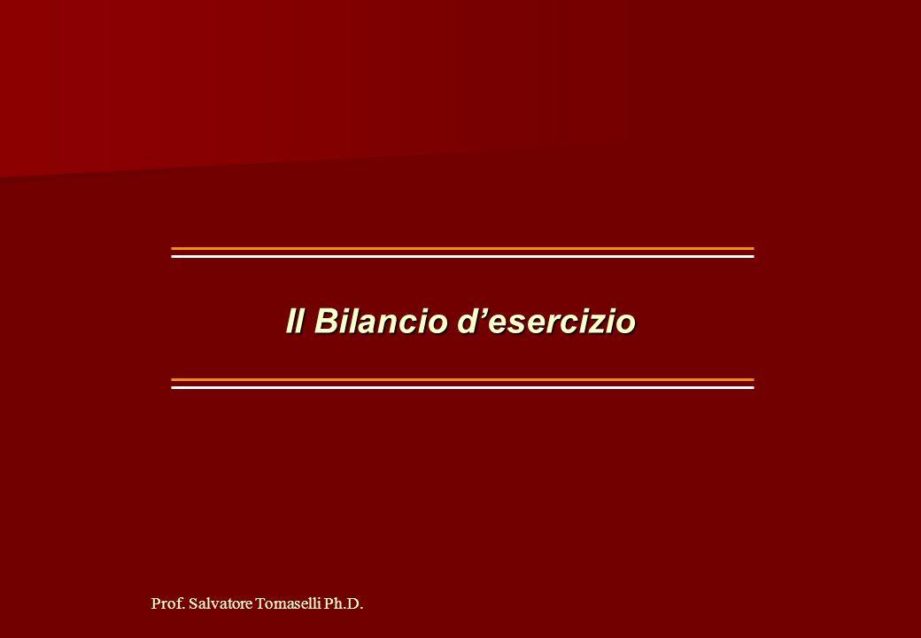 Prof. Salvatore Tomaselli Ph.D. UNO DI QUESTI STRUMENTI, FORSE IL PRINCIPALE, E' IL BILANCIO D'ESERCIZIO